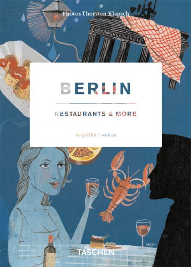 Berlin, Restaurants & More, de Angelika Taschen.