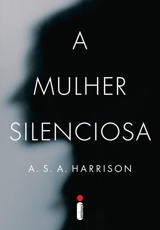 Capa do ótimo livro A Mulher Silenciosa, de A. S. A. Harrison.