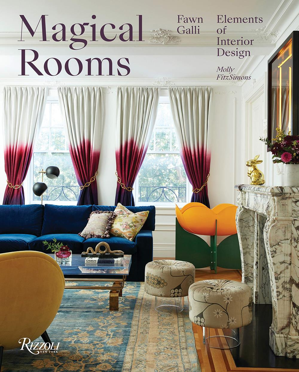 Magical Rooms Elements of Interior Design, livro de Fawn Galli em parceria com Molly FitzSimons